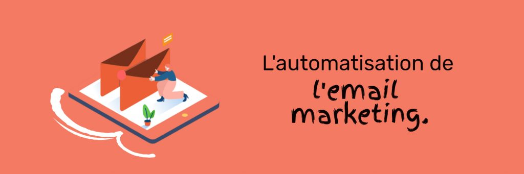 E-mail marketing : les automatisations